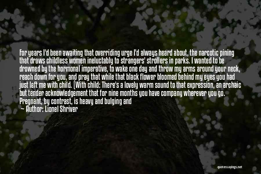 4 Months With My Boyfriend Quotes By Lionel Shriver