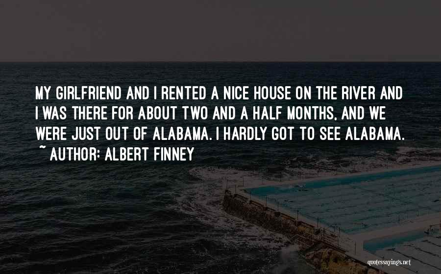 4 Months With My Girlfriend Quotes By Albert Finney