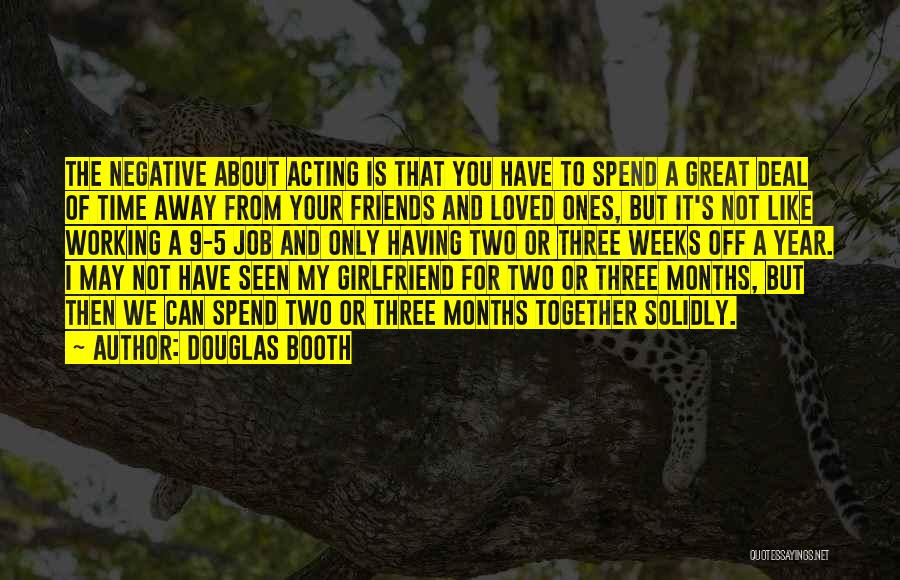 4 Months With My Girlfriend Quotes By Douglas Booth