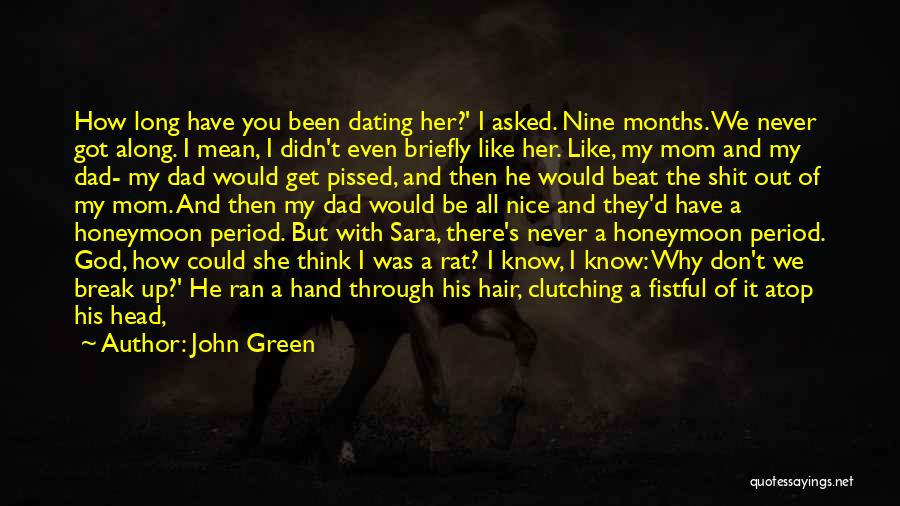 4 Months With My Girlfriend Quotes By John Green