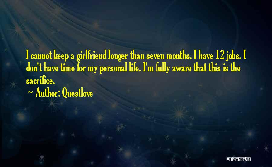 4 Months With My Girlfriend Quotes By Questlove