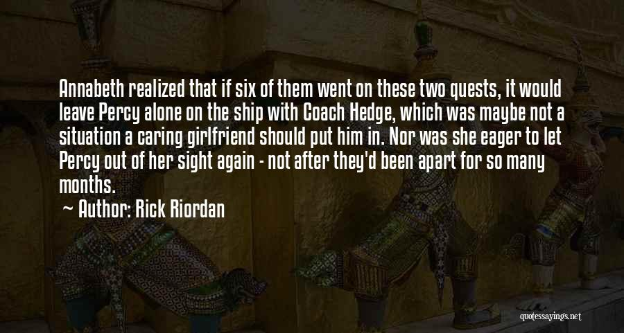 4 Months With My Girlfriend Quotes By Rick Riordan