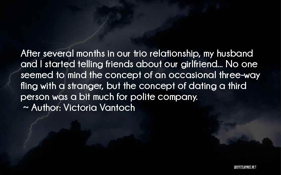 4 Months With My Girlfriend Quotes By Victoria Vantoch