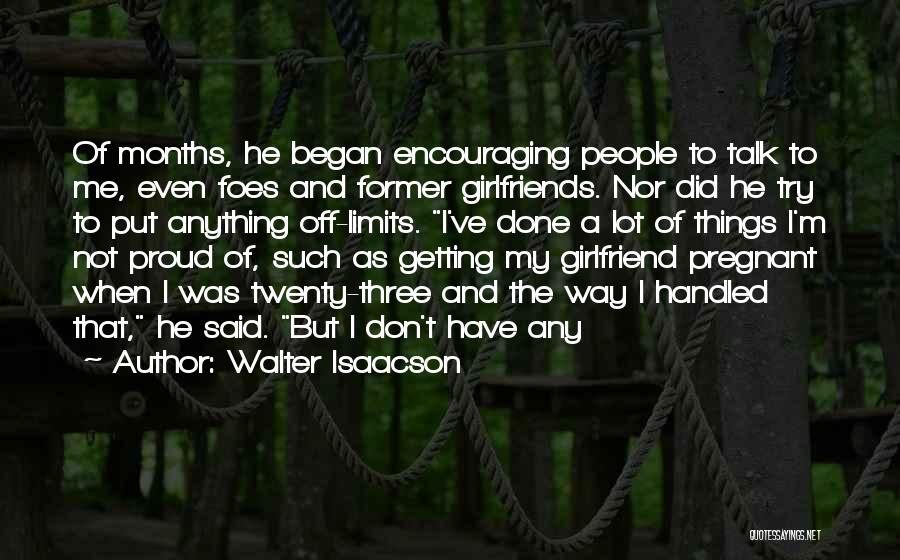 4 Months With My Girlfriend Quotes By Walter Isaacson
