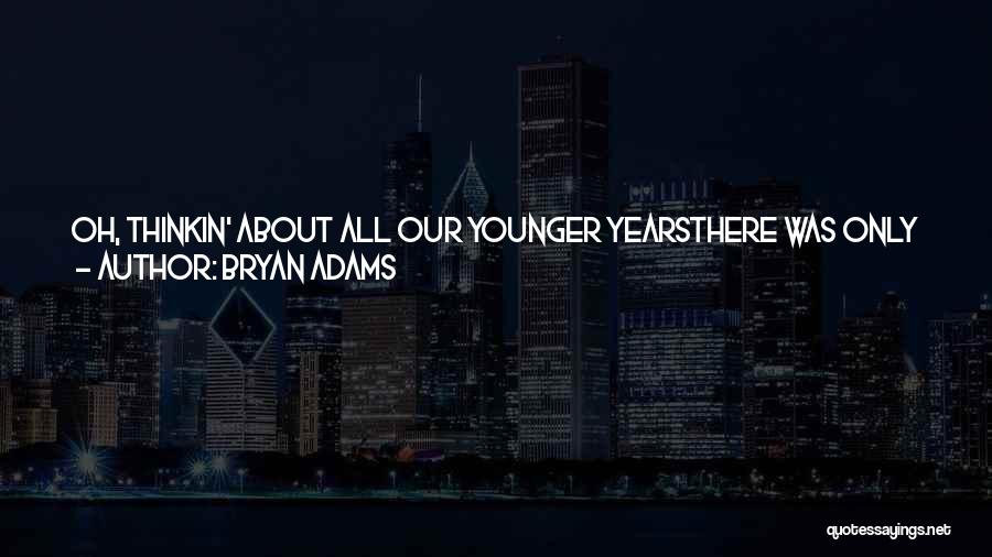4 Years Anniversary Quotes By Bryan Adams