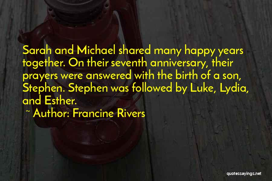 4 Years Anniversary Quotes By Francine Rivers