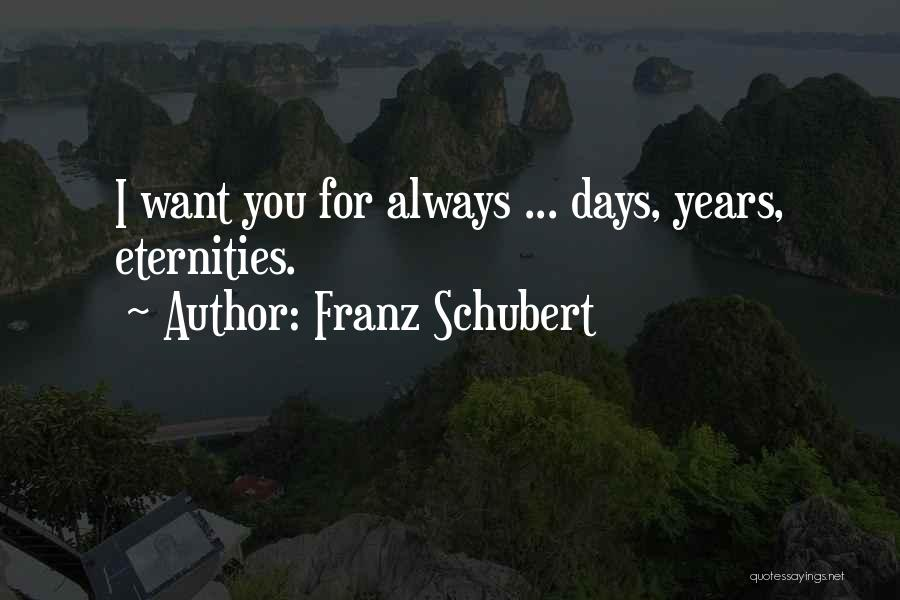 4 Years Anniversary Quotes By Franz Schubert