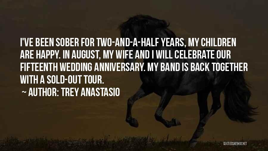 4 Years Anniversary Quotes By Trey Anastasio