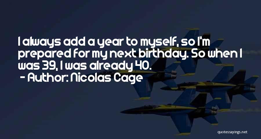 40 Something Birthday Quotes By Nicolas Cage