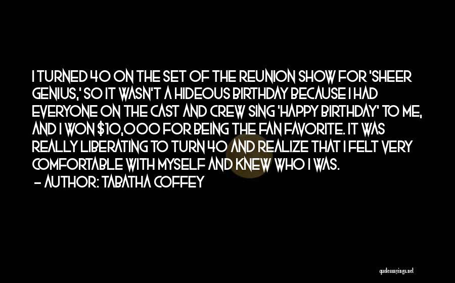 40 Something Birthday Quotes By Tabatha Coffey