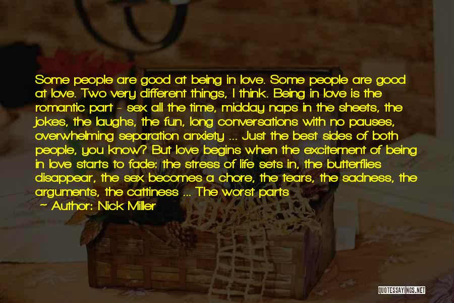 Nick Miller Quotes: Some People Are Good At Being In Love. Some People Are Good At Love. Two Very Different Things, I Think.