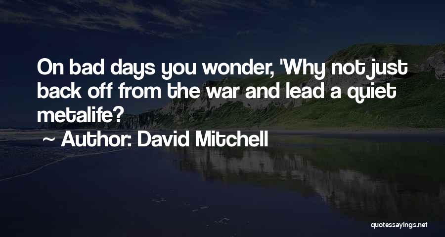 5 Days Of War Quotes By David Mitchell