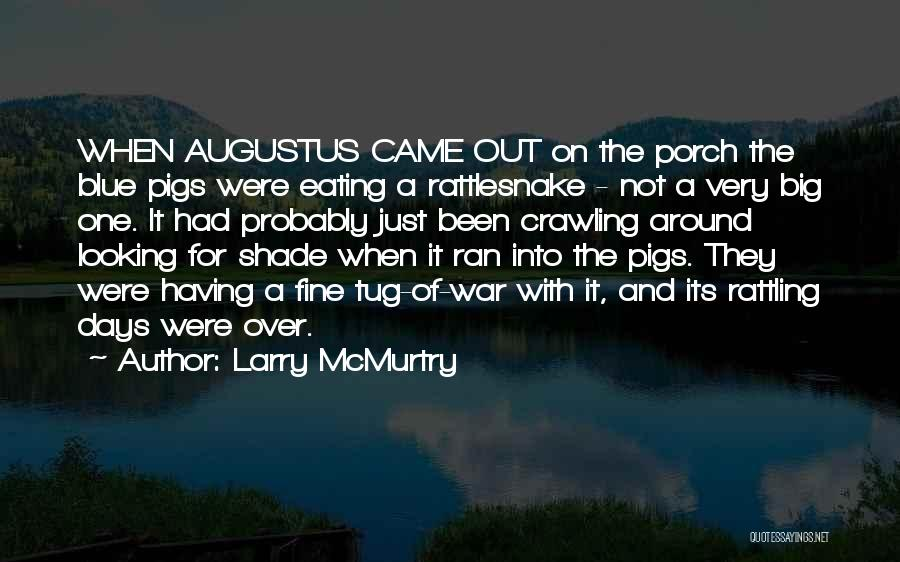 5 Days Of War Quotes By Larry McMurtry