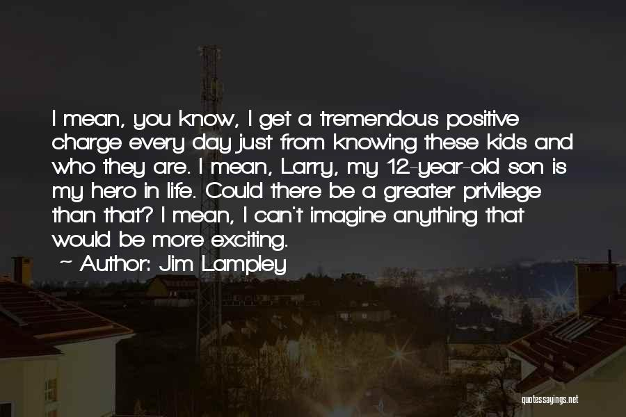 5 Year Old Son Quotes By Jim Lampley