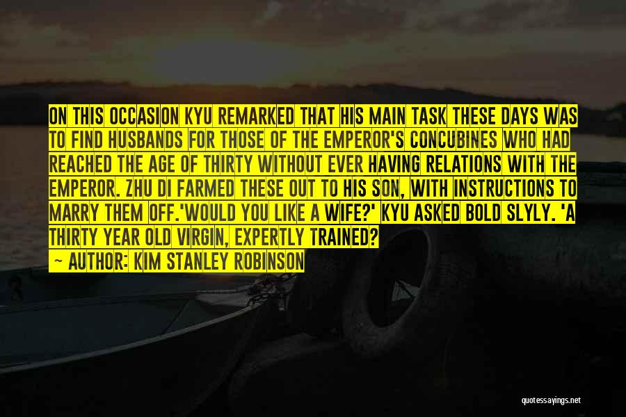 5 Year Old Son Quotes By Kim Stanley Robinson
