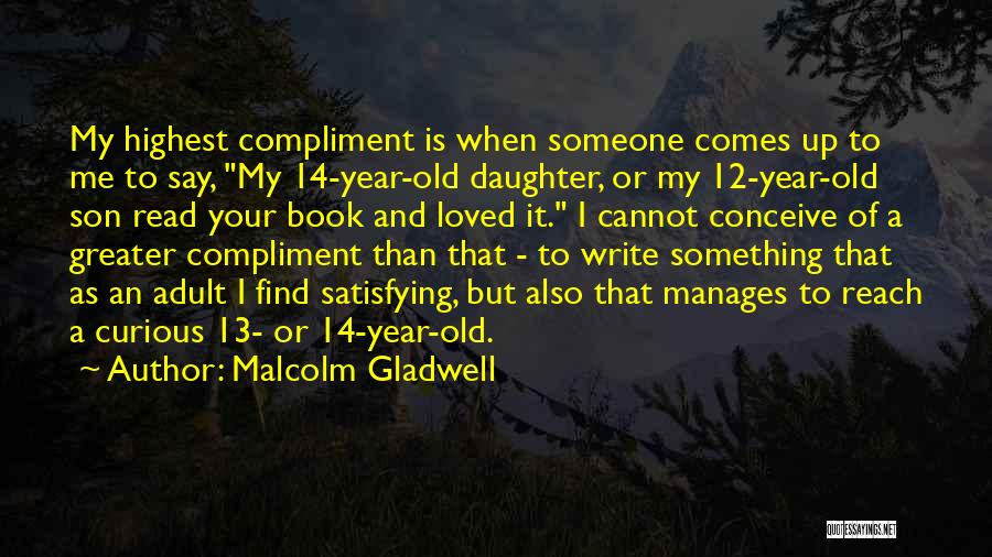 5 Year Old Son Quotes By Malcolm Gladwell