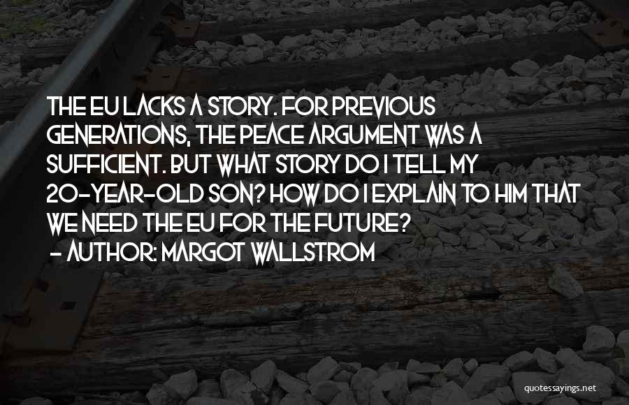 5 Year Old Son Quotes By Margot Wallstrom
