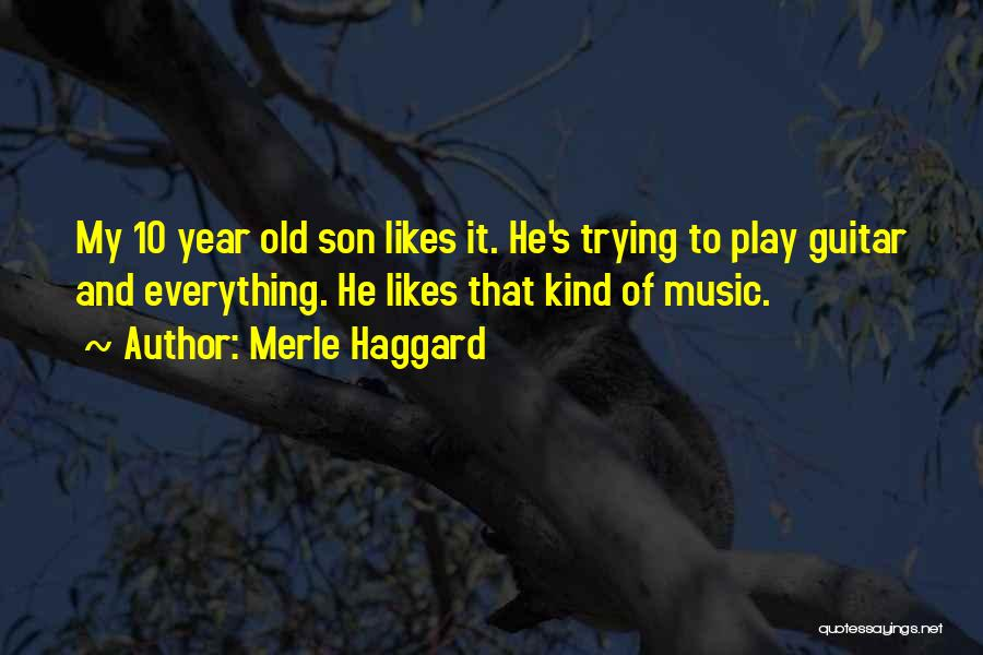 5 Year Old Son Quotes By Merle Haggard