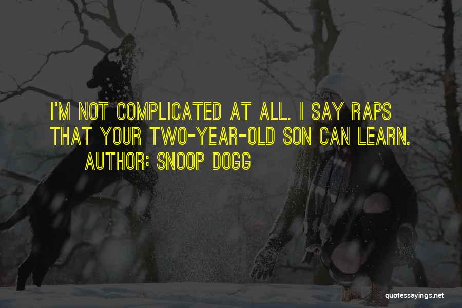 5 Year Old Son Quotes By Snoop Dogg