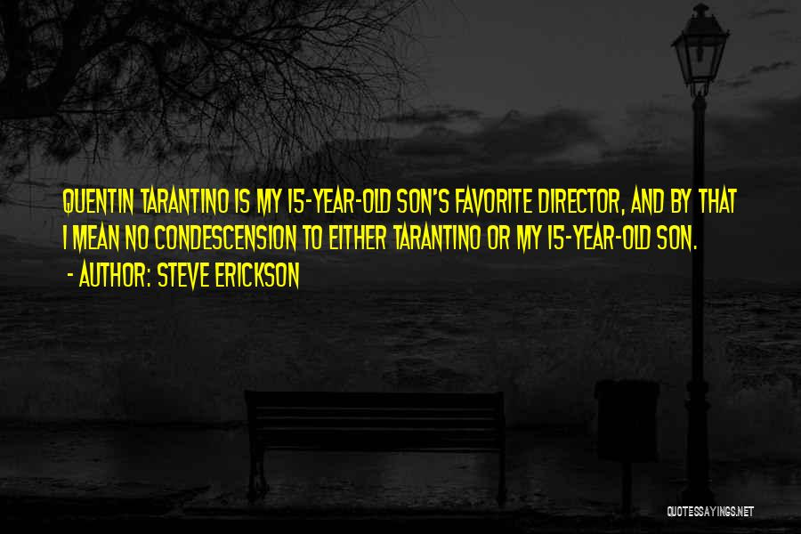 5 Year Old Son Quotes By Steve Erickson
