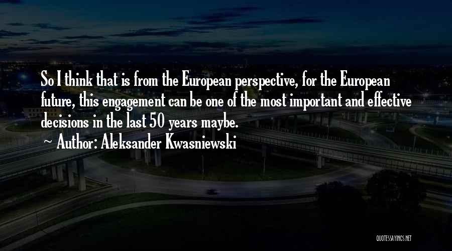 50 Years From Now Quotes By Aleksander Kwasniewski