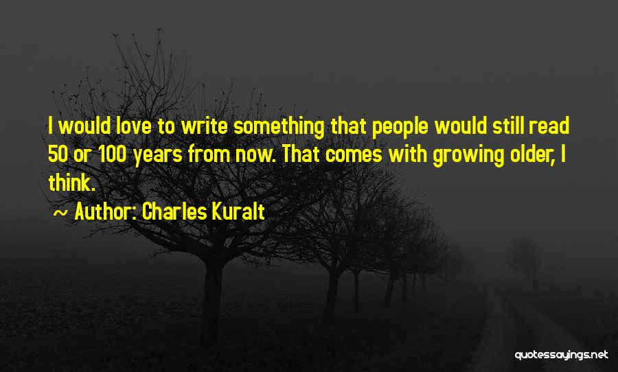 50 Years From Now Quotes By Charles Kuralt