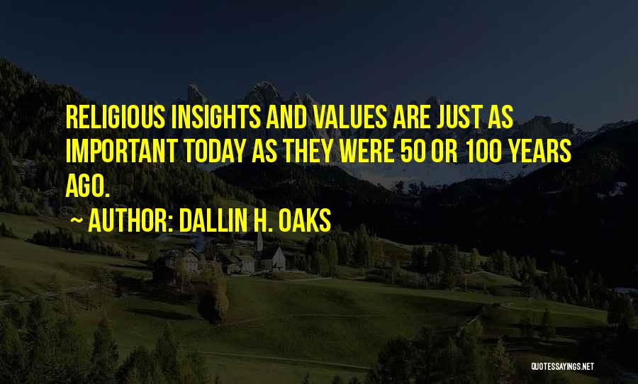 50 Years From Now Quotes By Dallin H. Oaks
