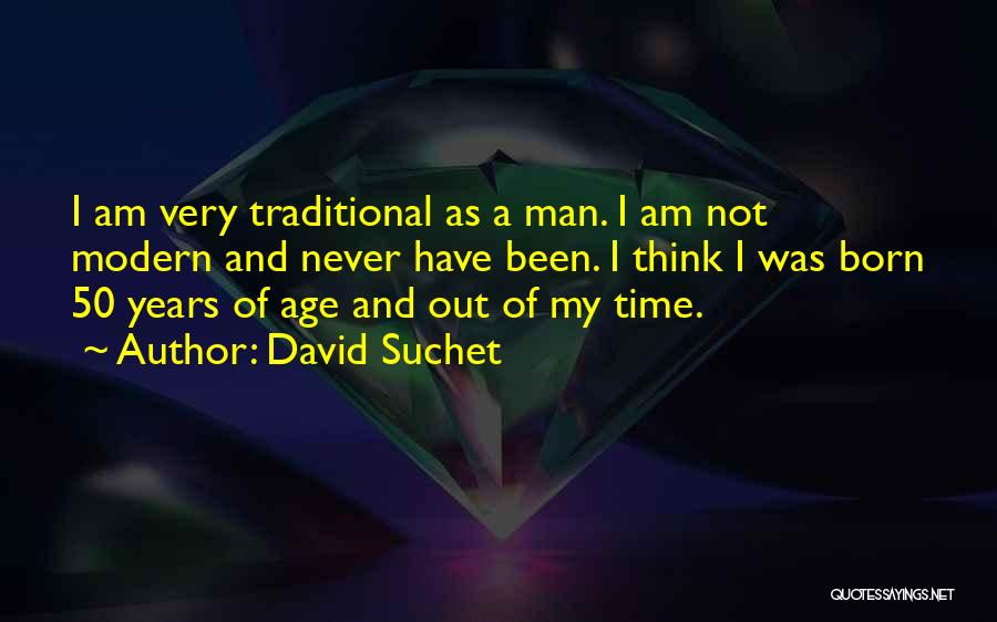 50 Years From Now Quotes By David Suchet