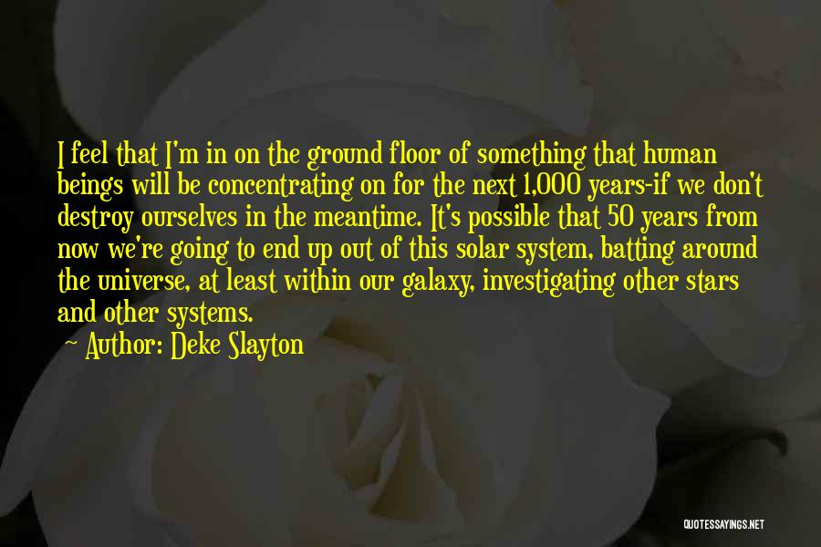 50 Years From Now Quotes By Deke Slayton