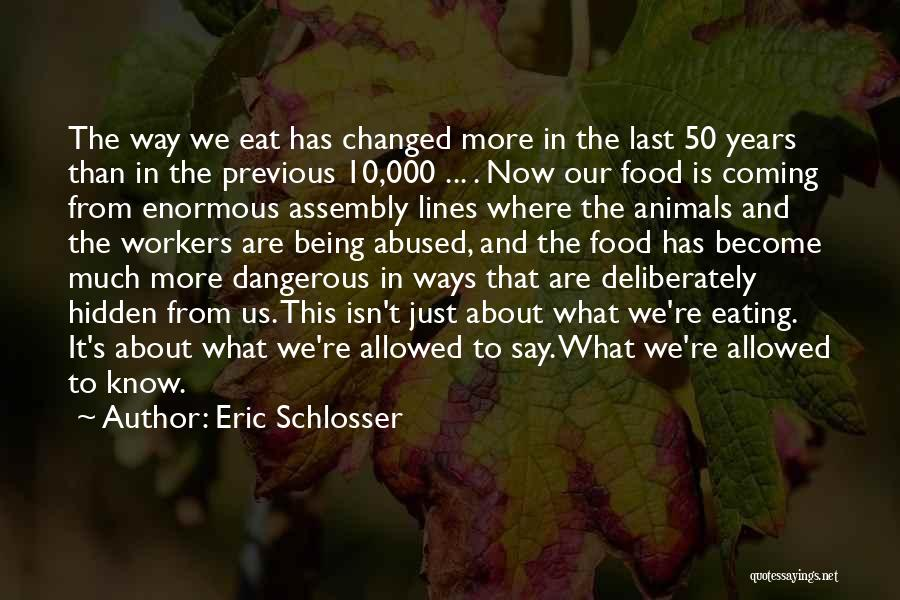 50 Years From Now Quotes By Eric Schlosser