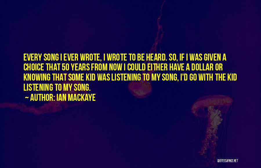 50 Years From Now Quotes By Ian MacKaye