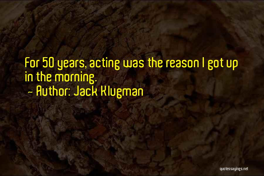 50 Years From Now Quotes By Jack Klugman