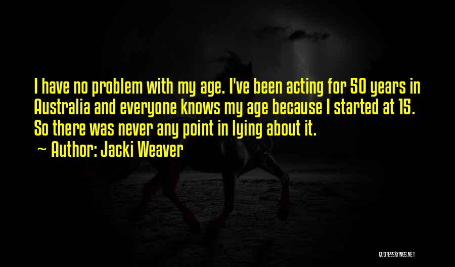 50 Years From Now Quotes By Jacki Weaver