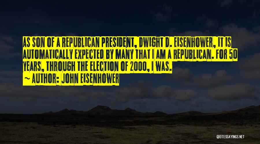 50 Years From Now Quotes By John Eisenhower