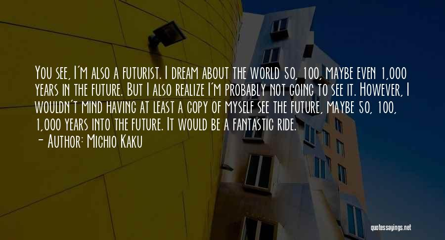 50 Years From Now Quotes By Michio Kaku