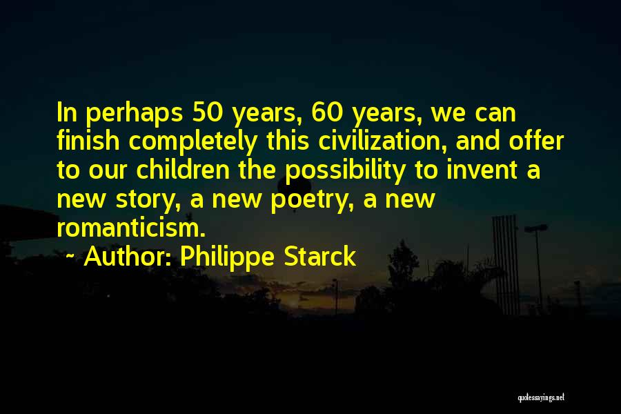 50 Years From Now Quotes By Philippe Starck