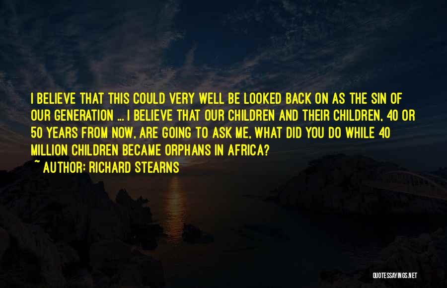 50 Years From Now Quotes By Richard Stearns