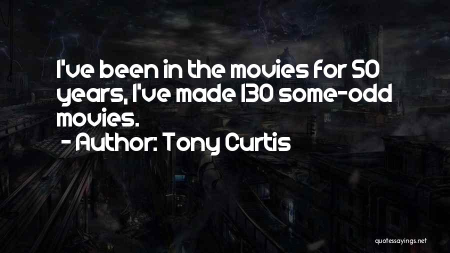 50 Years From Now Quotes By Tony Curtis