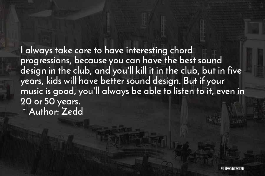 50 Years From Now Quotes By Zedd