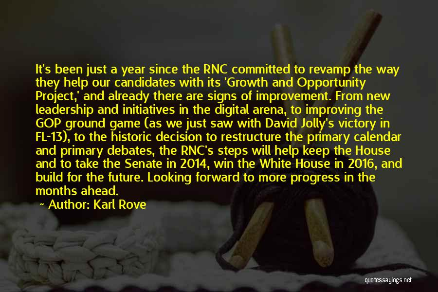 Karl Rove Quotes: It's Been Just A Year Since The Rnc Committed To Revamp The Way They Help Our Candidates With Its 'growth