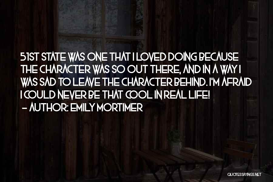 51st State Quotes By Emily Mortimer