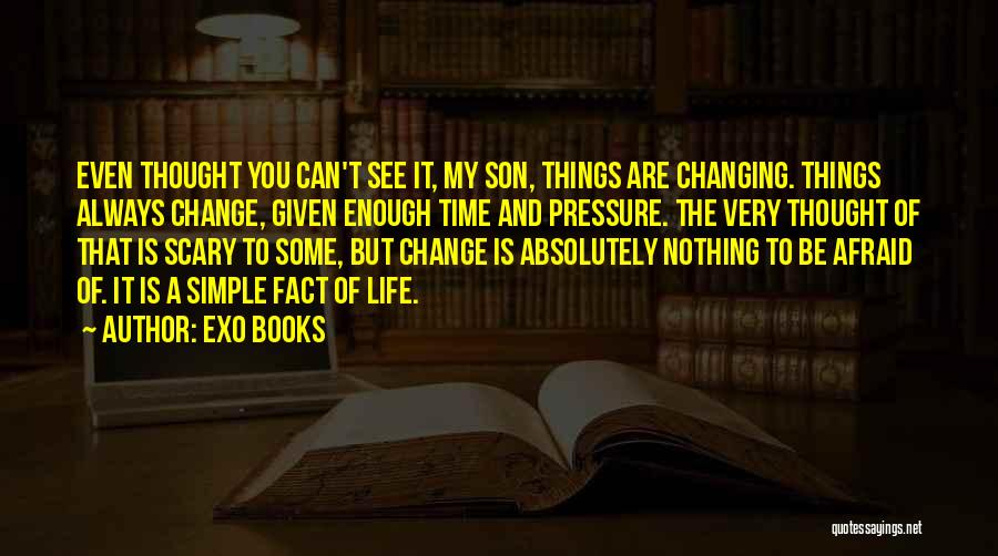 exo books quotes even thought you can t see it my son things