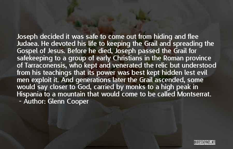 Glenn Cooper Quotes: Joseph Decided It Was Safe To Come Out From Hiding And Flee Judaea. He Devoted His Life To Keeping The