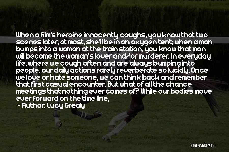 Lucy Grealy Quotes: When A Film's Heroine Innocently Coughs, You Know That Two Scenes Later, At Most, She'll Be In An Oxygen Tent;