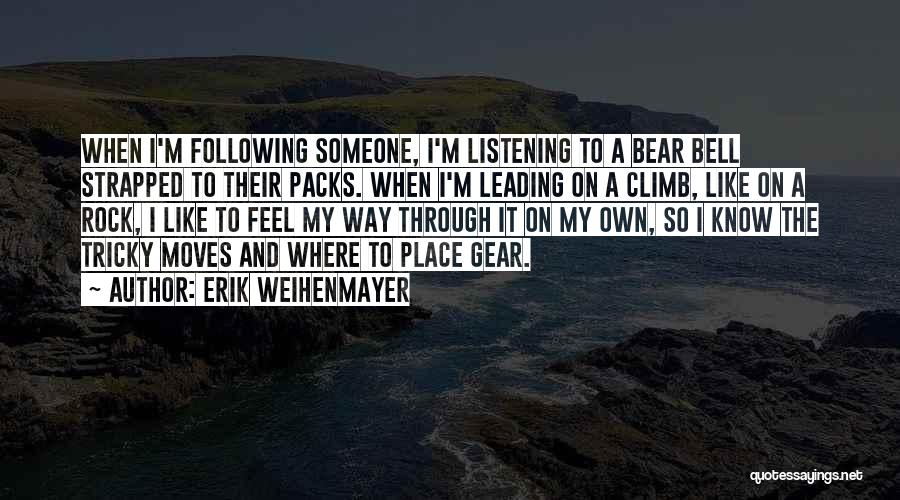 6 Packs Quotes By Erik Weihenmayer