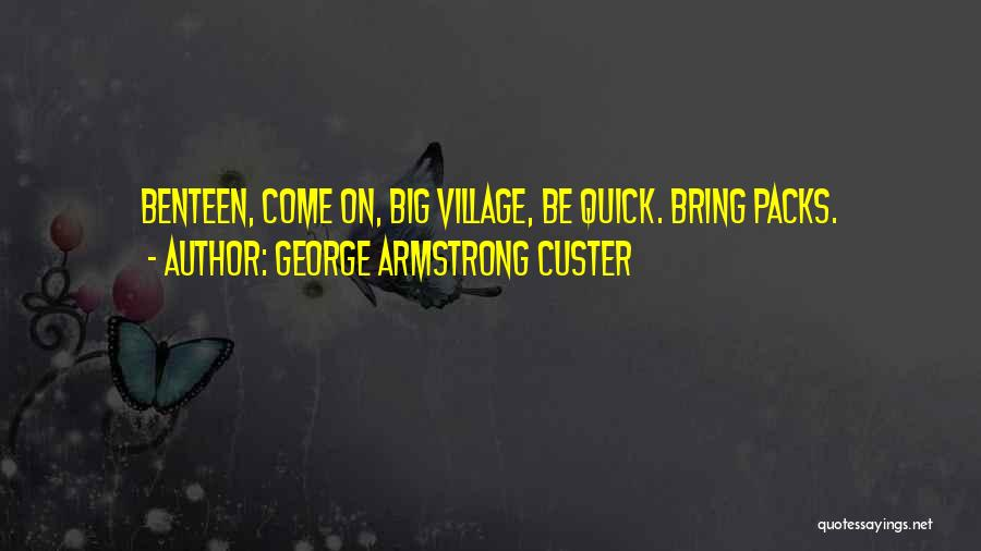 6 Packs Quotes By George Armstrong Custer