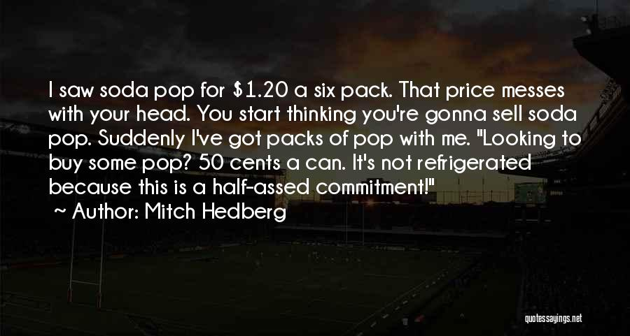 6 Packs Quotes By Mitch Hedberg