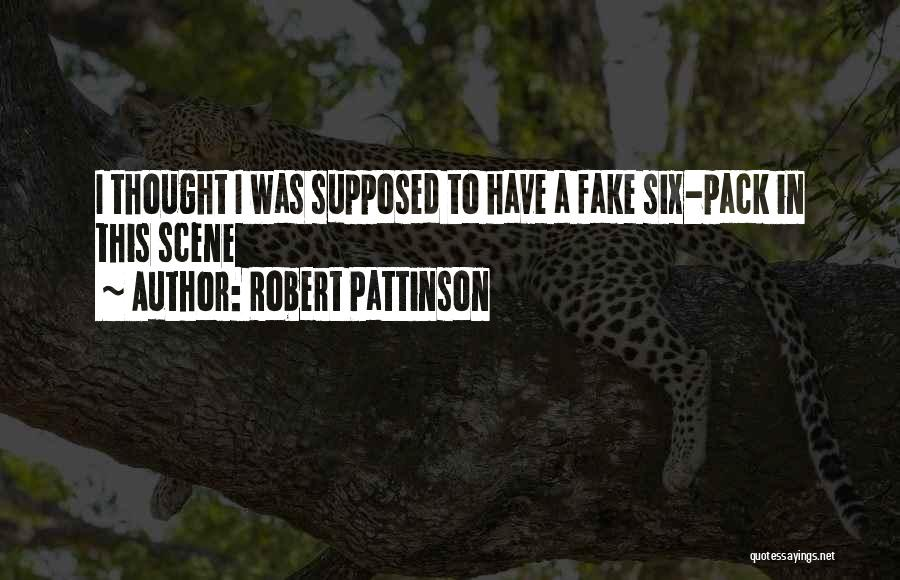 6 Packs Quotes By Robert Pattinson