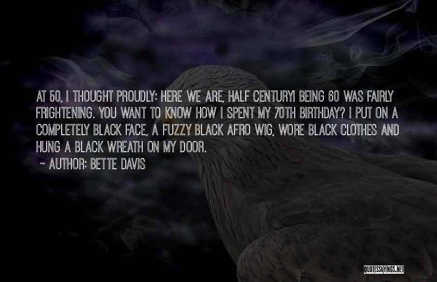 60 Plus Birthday Quotes By Bette Davis