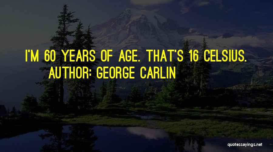 60 Plus Birthday Quotes By George Carlin